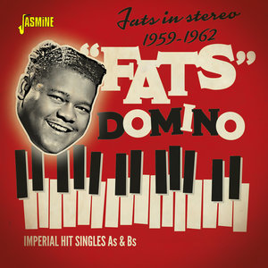 Fats in Stereo: Imperial Hit Singles As & Bs (1959-1962) | Fats Domino