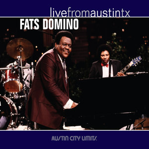 Live from Austin, TX: Fats Domino | Fats Domino