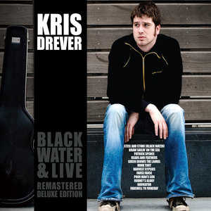 Black Water & Live Remastered Deluxe Edition | Kris Drever