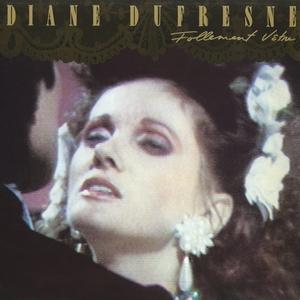 Follement vôtre | Diane Dufresne