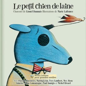 Le petit chien de laine (Chansons de Lionel Daunais) | Martin Léon