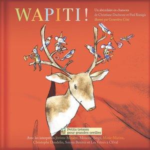 Wapiti ! (Un abécédaire en chansons) | Mononc' Serge