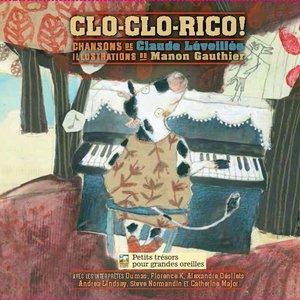 Clo-Clo-Rico! | Alexandre Désilets
