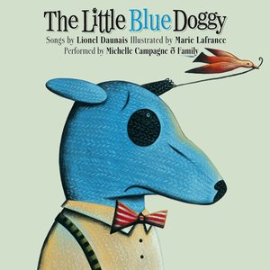 The Little Blue Doggy | Michelle Campagne & Family