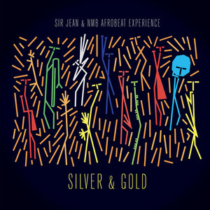 Silver & Gold | Sir Jean & NMB Afrobeat Experience