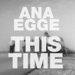 This Time | Ana Egge