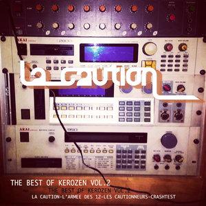The Best of Kerozen, Vol. 2   La Caution