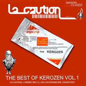 The Best of Kerozen, Vol. 1   La Caution