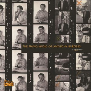 The Piano Music of Anthony Burgess   Richard Casey