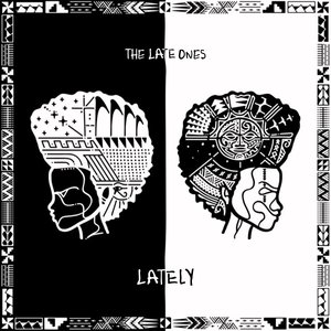 Lately | The Late Ones