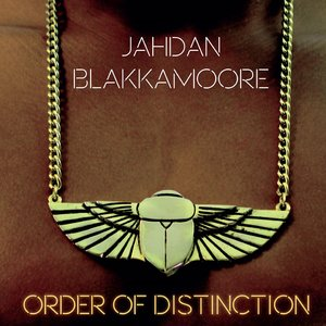 Order of Distinction | Jahdan Blakkamoore