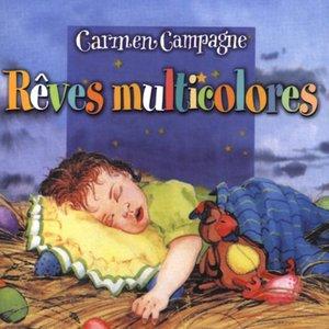 Rêves multicolores | Carmen Campagne