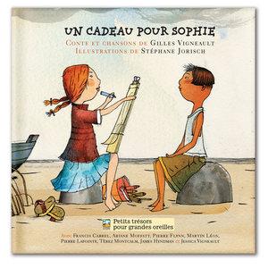 Un cadeau pour Sophie (Conte et chansons de Gilles Vigneault)   Gilles Vigneault