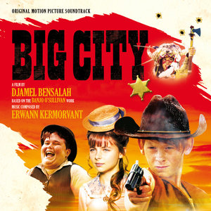 Big City (Bande originale du film) | Erwann Kermorvant
