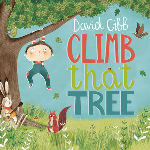 Climb That Tree   David Gibb