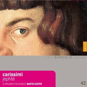 Carissimi: Historia di Jephte | Martin Gester