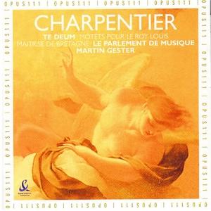 Charpentier: Te Deum & Motets pour le Roy Louis | Martin Gester