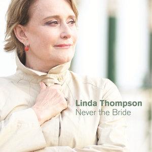 Never the Bride   Linda Thompson