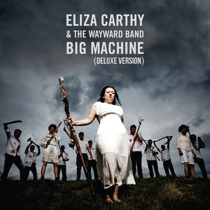 Big Machine (Deluxe Version) | Eliza Carthy & The Wayward Band