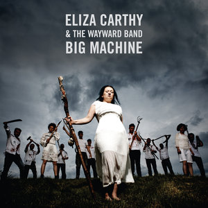 Big Machine | Eliza Carthy & The Wayward Band