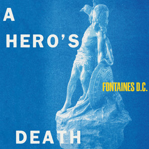 A Hero's Death | Fontaines D.C.