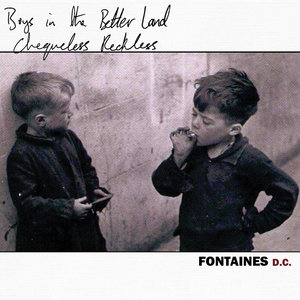 Chequeless Reckless / Boys in the Better Land | Fontaines D.C.