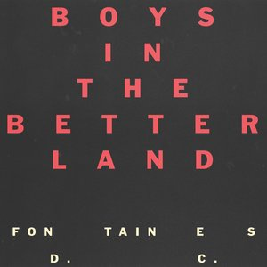 Boys In the Better Land | Fontaines D.C.
