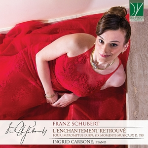Franz Schubert - L'enchantement retrouvé | Ingrid Carbone