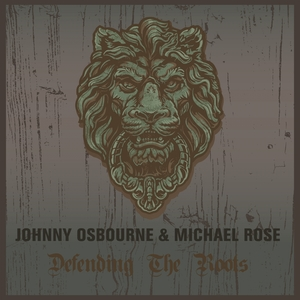 Johnny Osbourne & Michael Rose Defending the Roots   Michael Rose