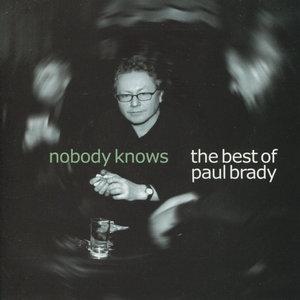 Nobody Knows: The Best of Paul Brady | Paul Brady