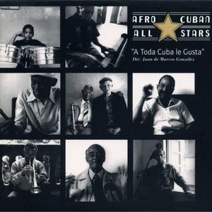 A Toda Cuba Le Gusta | Afro Cuban All Stars
