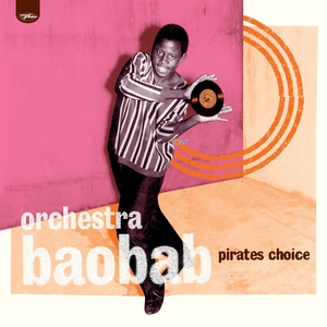 Pirates Choice   Orchestra Baobab