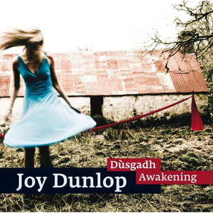 Dùsgadh (Awakening)   Joy Dunlop
