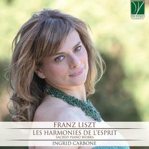 Franz Liszt: Les harmonies de l'esprit | Ingrid Carbone
