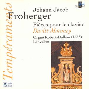 Froberger: Pièces pour le clavier (Orgue Robert-Dallam, Lanvellec) | Davitt Moroney