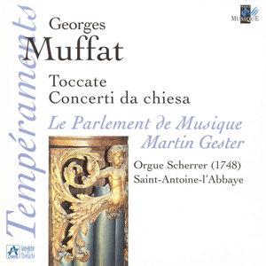 Muffat: Toccate & Concerti da chiesa (Orgue Scherrer, Saint-Antoine-l'Abbaye) | Martin Gester