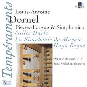 Dornel: Pièces d'orgue & Simphonies (Orgue J. Boizard à Saint Michel-en-Thiérache) | Hugo Reyne