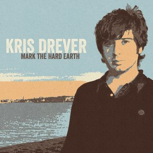 Mark the Hard Earth (Remastered) | Kris Drever