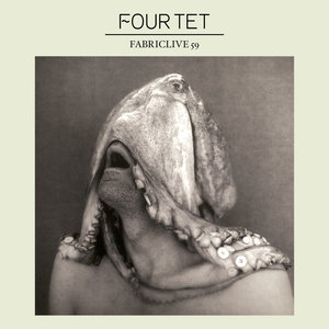 FABRICLIVE 59: Four Tet | Four Tet