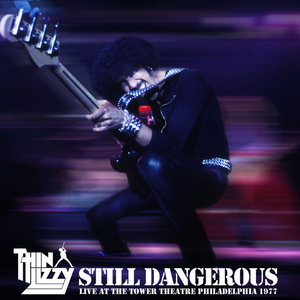 Still Dangerous (Live at the Tower Theatre Philadelphia 1977) | Thin Lizzy