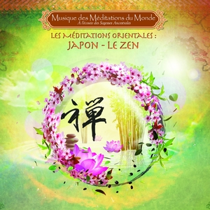 Méditations Orientales: Le Zen | Natobi & Wa kan