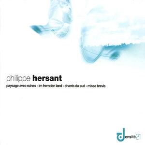 Hersant: Paysages avec ruines, Im fremden Land, Chants du Sud & Missa Brevis | Orchestre Philharmonique de Radio France