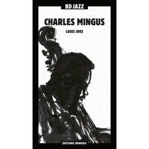 BD Music & Louis Joos Present Charles Mingus | Charles Mingus