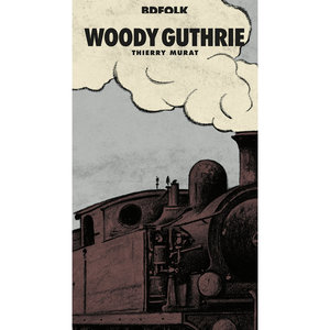 BD Music Presents Woody Guthrie | Woody Guthrie