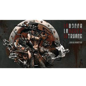 BD Music Presents La Bonne, La Brute & Le Truand... Rien ne m'arrêtera | La Bonne, La Brute & Le Truand