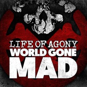 World Gone Mad | Life Of Agony