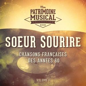 Chansons françaises des années 60 : Soeur Sourire, Vol. 1 | Soeur Sourire