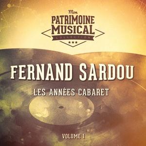 Les années cabaret : Fernand Sardou, Vol. 1 | Fernand Sardou