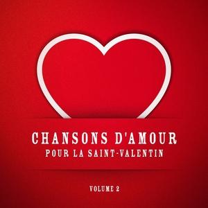 Chansons d'amour pour la Saint-Valentin, Vol. 2 | Chansons d'amour