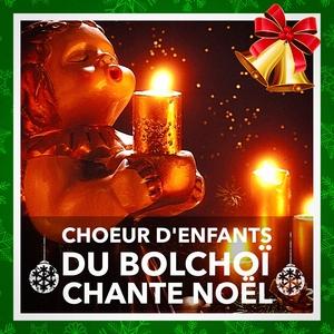 Le Choeur d'enfants du Bolchoï chante Noël (Leurs plus belles chansons de Noël) | Les Amis Du Père Noël